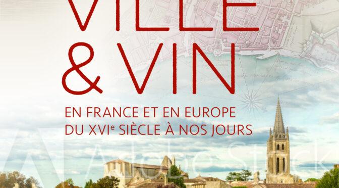 Ville et vin du XVe siècle à nos jours